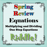 Spring Review Riddle Multiplying Dividing One Step Equations...Riddle+Math=FUN!!
