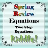 Spring Review Riddle Two Step Equations...Riddle+Math=FUN!