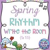 Spring Rhythm Write the Room {Ta TiTi} {Kodaly}
