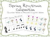 Spring Rhythmic Composition: Quarter Notes & Beamed Eighth Notes
