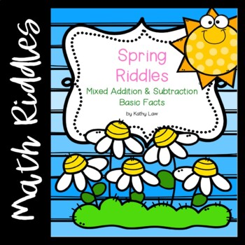 Spring Riddles --  Mixed Addition & Subtraction
