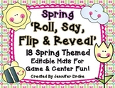 Spring 'Roll, Say, Flip & Reveal' EDITABLE Game & Center!  18 Spring Themes!