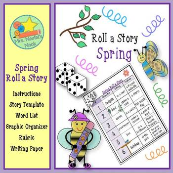 Spring Roll a Story - Story Prompts, Graphic Organizers and Rubric