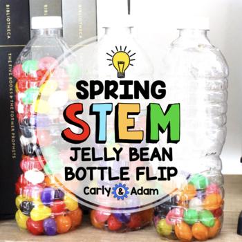 Spring STEM Activity / STEM Challenge: Jelly Bean Bottle Flipping - NGSS Aligned