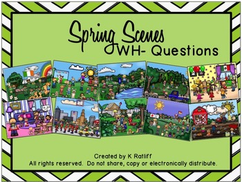 Spring Scenes:  WH- Questions