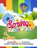 "Spring Scissor Skills: 25 Color, Cut & Paste ""Craftivities"" for Kids"