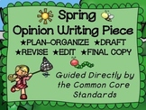 Spring Season Opinion Writing--Persuasive--Piece Pack--Common Core Aligned