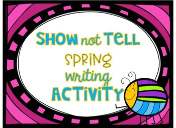 Spring Writing Show NOT Tell Writing and Craft Activity