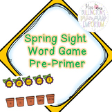 Pre Primer Sight Word Game (Spring)