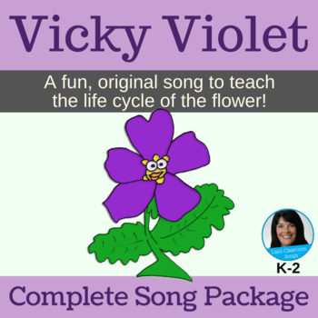 """Life Cycle of the Flower   """"Vicky Violet"""" Action Song   Complete Song Package"""