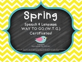 Spring Speech Way To Go (WTG) Certificates!