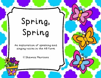 """Spring, Spring"" An original song exploring singing/speaking voices in AB form"