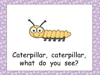 Spring, Spring, What Do You See Kindergarten Shared Reading PowerPoint