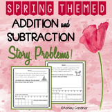 Spring Story Problems {6 Story Problems with Addition and Subtraction}