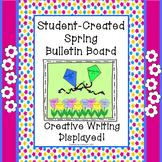 Spring Student Created Bulletin Board - Creative Writing Displayed