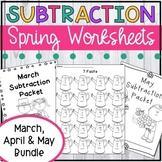 Spring Subtraction Worksheet Packet BUNDLE - March, April, May