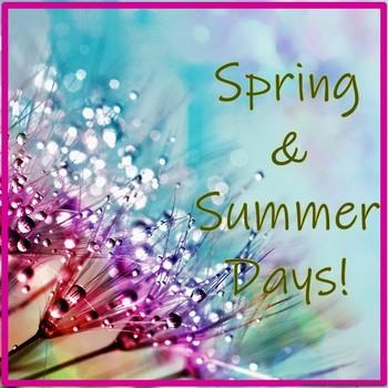 Spring & Summer Days!