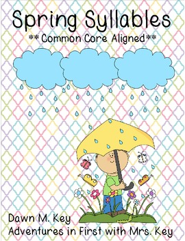 Spring Syllables {Common Core Aligned K-1}