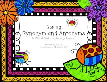 Spring Synonyms and Antonyms: A Word Match Literacy Center