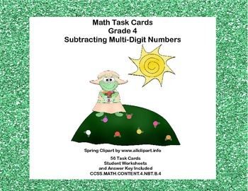 Spring Task Cards Grade 4 Subtracting Multi-Digit Whole Numbers CCSS 4.NBT.B.4