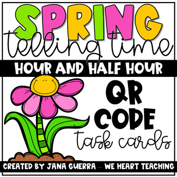 Spring Telling Time QR Scavenger Hunt: Hour and Half-Hour