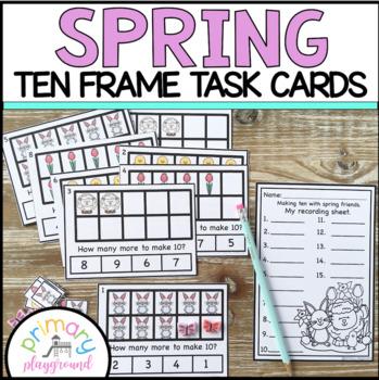 Spring Ten Frame Task Cards Making Ten with Spring Friends