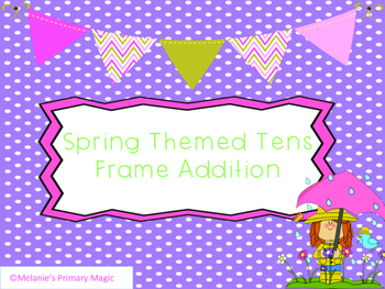 Spring Tens Frame Addition