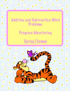 Spring Themed: Addition & Subtraction Word Problems for Progress Monitoring