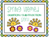 Spring Themed Addition and Subtraction Sort Center