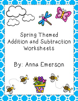 Spring Themed Addition and Subtraction Worksheets