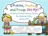 Spring Themed Literacy Centers - Robins, Ducks, and Frogs OH MY!!!