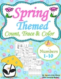 Spring Themed Count, Trace & Color Numbers 1-10