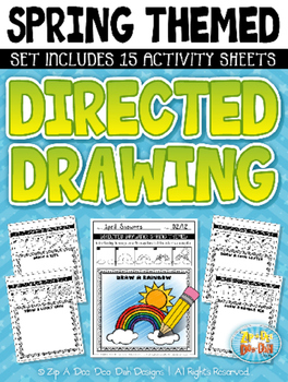 Spring Themed Directed Drawing Activity Pack — Includes 15 Sheets!