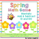 Spring-Themed Math Game {Mentally Add & Subtract 10 and 100}