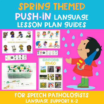 Spring Themed PUSH-IN Language Lesson Plan Guide