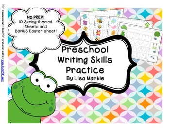 Preschool Writing Skills Practice Sheets Spring Themed NO PREP