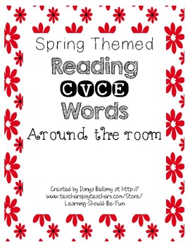 Spring Themed: Reading CVCE Words Around the Room