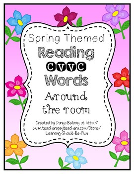 Spring Themed: Reading CVVC Words Around the Room
