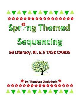 Spring Themed Sequencing: 52 ELA- Literacy. RI. 6.5 Grade 6 Task Cards