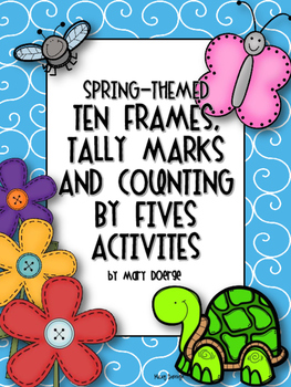 Spring-Themed Ten Frames,Tally Marks and Counting by Fives Activities