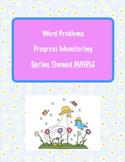 Spring Themed: Word Problem Bundle for progress Monitoring