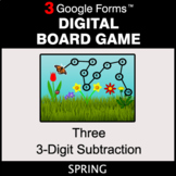 Spring: Three 3-Digit Subtraction - Digital Board Game | G