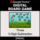 Spring: Three 3-Digit Subtraction - Digital Board Game   G
