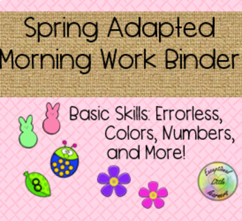 Spring Time Adapted Morning Work Binder for Early Childhood and Special Ed.