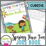 Spring Time Fun CURSIVE Practice Joke Book