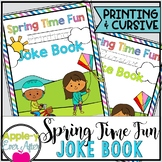 Spring Time Fun PRINTING AND CURSIVE Practice Joke Book