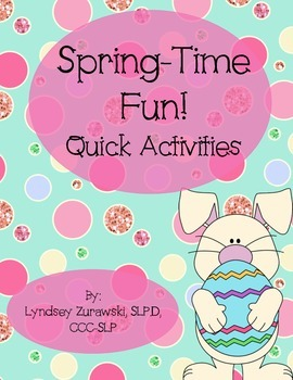 Spring Time Fun- Quick Activities