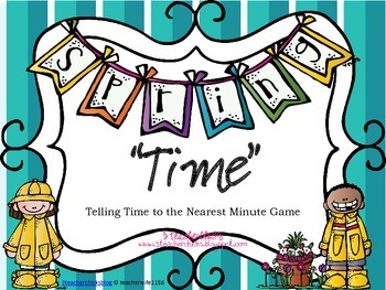 """Spring """"Time"""" Game-Telling Time to Nearest Minute"""