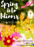 Idiom Lesson Plan & Worksheet - Spring Time