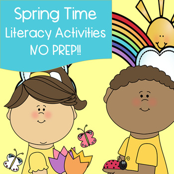Spring Time Literacy Activities - NO PREP!!